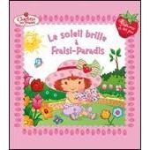 Le Soleil Brille � Fraisi-Paradis 3 Histoires de Curry Kelli