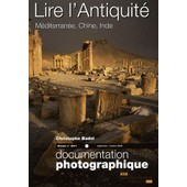 La Documentation Photographique N� 8071, Septembre-O - Lire L'antiquit� - M�diterran�e, Chine, Inde