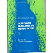 Expression Problemes Du Monde Actuel Etudes De Cas Tome 2 de Le Diascorn Y