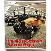Die Automobile Der Gebr�der Schlumpf - Les Voitures Des Fr�res Schumpf - The Schumpf Automobile Collection de SCHRADER (Halwart)
