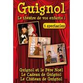 Guignol, Le Th��tre De Vos Enfants ! - 3 Spectacles : Guignol Et Le P�re No�l / Le Cadeau De Guignol / Le Ch�teau De Guignol de Roy