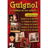 Guignol, Le Th��tre De Vos Enfants ! - 5 Spectacles : Guignol Et Le P�re No�l / Le Cadeau De Guignol / Le Ch�teau De Guignol / Guignol Et Les Voleurs / Guignol Et Le Crocodile de Roy