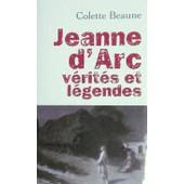 Jeanne D'arc - V�rit�s Et L�gendes de Beaune, Colette