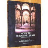 Mosqu�e Miroir De L'islam. / The Mosque, Mirror Of Islam / (3 Language Book In Arabic Language To). de roger garaudy