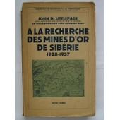A La Recherche Des Mines D'or De Sib�rie 1928-1937 de LITTLEPAGE John D