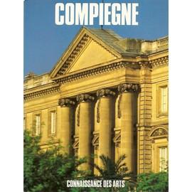 Compiegne, Numero Special De Connaissance Des Arts Hors-S�rie N� 0