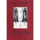 Le Livre De Thoth : Le Tarot Des Egyptiens de Crowley Aleister