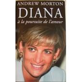 Diana - � La Poursuite De L'amour de andrew morton