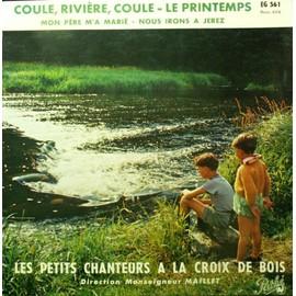 PETITS CHANTEURS À LA CROIX DE BOIS (LES) - Coule Riviere Coule / Le Printemps / Mon Pere M'a Marie / Nous Irons À Jerez - 7inch x 1