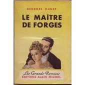Le Maitre De Forges. Collection Les Grands Romans de georges ohnet