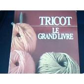 Tricot Le Grand Livre de COLLECTIF