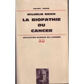 La Biopathie Du Cancer de Wilhelm Reich
