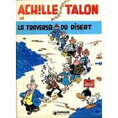 Achille Talon Et La Travers�e Du D�sert Achille Talon Et La Travers�e Du D�sert de michel greg