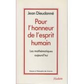 Pour L'honneur De L'esprit Humain - Les Math�matiques Aujourd'hui de Jean Dieudonn�