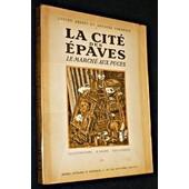 La Cit� Des �paves. Le March� Aux Puces de Lucien Aressy
