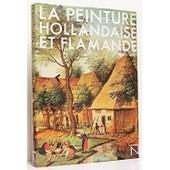 La Peinture Hollandaise Et Flamande de Pierre Courthion