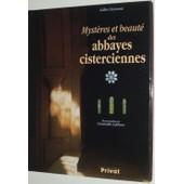 Myst�res Et Beaut� Des Abbayes Cisterciennes de Gilles Desmons