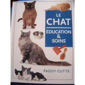 Le Chat - �ducation & Soins de Cutts Paddy