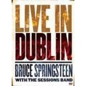 Springsteen, Bruce With The Sessions Band - Live In Dublin