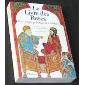 Le Livre Des Ruses. La Strat�gie Politique Des Arabes. Traduction Int�grale Sur Les Manuscrits Originaux Par Ren� R. Khawam.