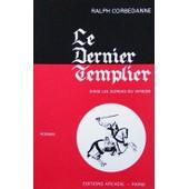 Le Dernier Templier Dans Les Gorges Du Verdon de ralph corbedanne