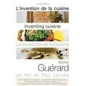 L'invention De La Cuisine - Michel Gu�rard de Paul Lacoste