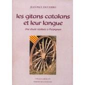 Les Gitans Catalans Et Leur Langue - Une �tude R�alis�e � Perpignan de jean-paul escudero