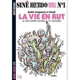 Sin� Hebdo Hors-S�rie N� 1 : La Vie En Rut : Le Sexe Entre Nature Et Culture.