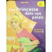 Journal D'une Princesse Tome 4 - Une Princesse Dans Son Palais de meg cabot