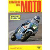 Le Livre D'or De La Moto Tome 1984 - Le Livre D'or De La Moto de jacques bussillet