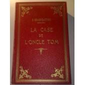 La Case De L'oncle Tom, Ou La Vie Des N�gres En Am�rique de henriette stowe