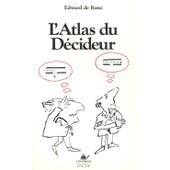 L'atlas Du D�cideur de DE BONO, Edward