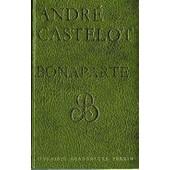 Bonaparte de CASTELOT, ANDRE