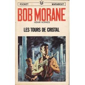 Bob Morane Les Tours De Cristal de henri vernes