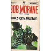Bob Morane Rendez Vous A Nulle Part de henri vernes