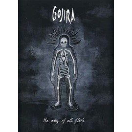 "Gojira ""the way of all flesh"""