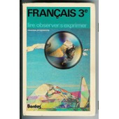 Francais 3e, Lire, Observer, S'exprimer de jean fournier
