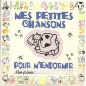 Mes Petites Chansons - Pour M'endormir - Compilation Enfantine