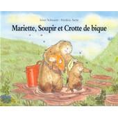 Mariette, Soupir Et Crotte De Bique de Ir�ne Schwartz