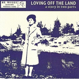 LOVING OF THE LAND - A STORY IN TWO PARTS