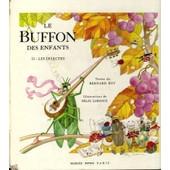 Le Buffon Des Enfants. Ii: Les Insectes. Illustr� Par F�lix Lorioux. de bernard roy