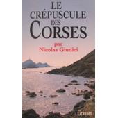 Le Cr�puscule Des Corses - Client�lisme, Identit� Et Vendetta de Nicolas Giudici