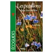 Les Papillons Dans Leur Milieu de Patrice Leraut