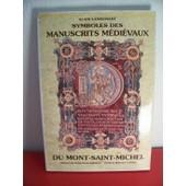 Symboles Des Manuscrits M�di�vaux Du Mont-Saint-Michel de Alain Landurant
