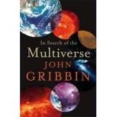In Search Of The Multiverse de John Gribbin