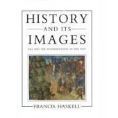 History And Its Images: Art And The Interpretation Of The Past de francis haskell