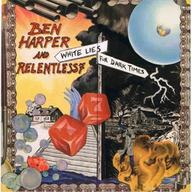 BEN HARPER AND WHITE LIES FOR DARK TIMES. PLAN MEDIA RELENLESS7