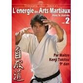 L'energie Des Arts Martiaux Avec Le Jisei Do - Vol. 2