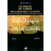 Une Approche Du Coran Par La Grammaire Et Le Lexique de Maurice Gloton