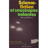 Science-Fiction Et Soucoupes Volantes. Une R�alit� Mythico-Physique. Pr�face D'aim� Michel, Postface De Pierre Versins de M�heust